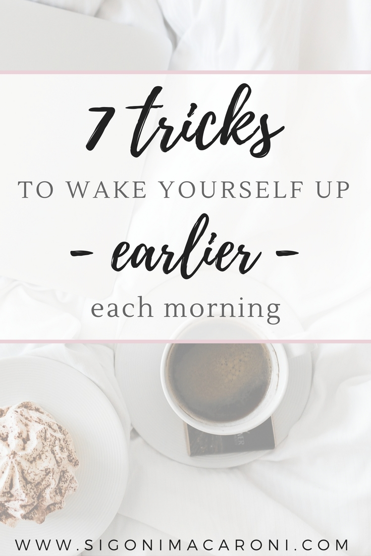 Each Morning We Are Born Again What We Do Today Is What: 7 Simple Tricks To Wake Up Earlier Each Morning