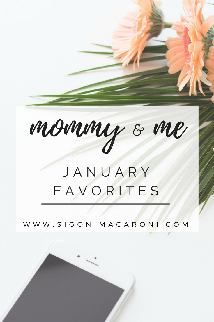 mommy & me January Favorites