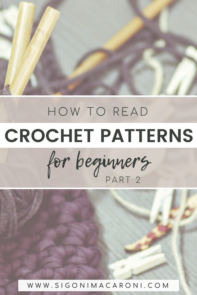 How To Read Crochet Patterns For Beginners Part 2 Sigoni Macaroni