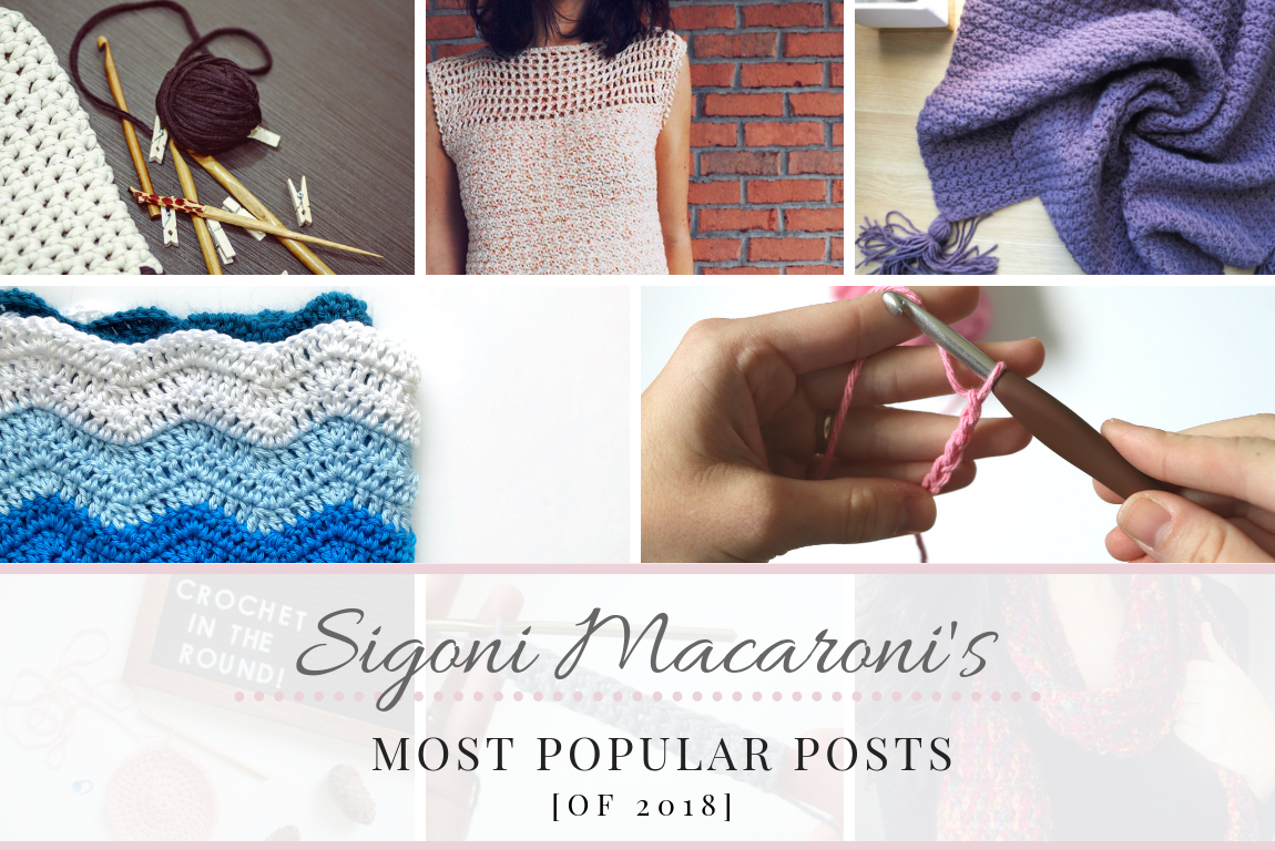 Sigoni Macaroni's Most Popular Posts from 2018: Top Free Crochet Patterns, Crochet Tips and Tutorials