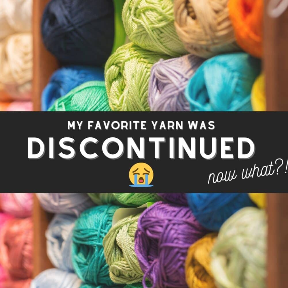 MY FAVORITE YARN WAS DISCONTINUED! Now what? | Where To Find Discontinued Yarn